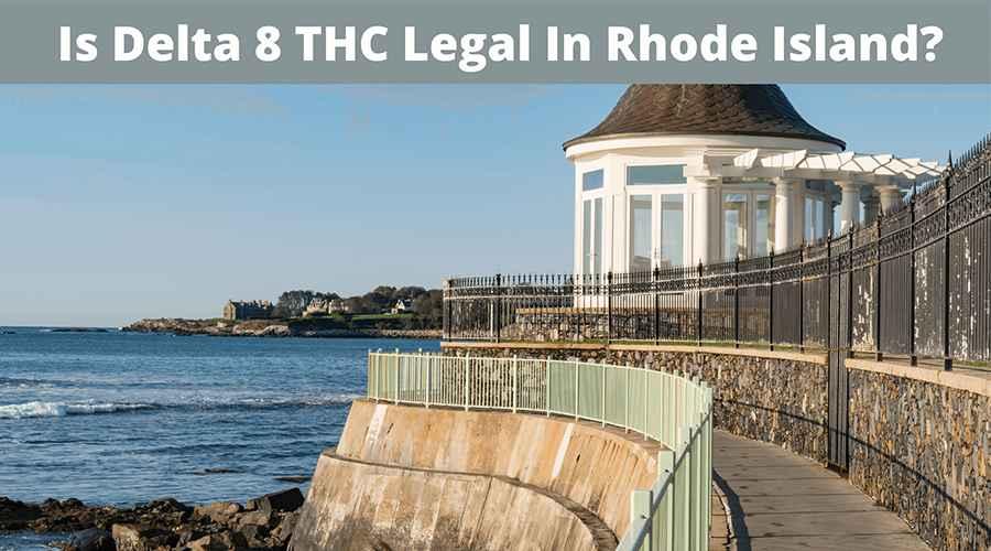 Is Delta 8 legal in Rhode Island - Truly Hemp